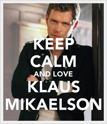 keep-calm-and-love-klaus-mikaelson-4